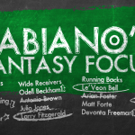 Fabiano's Fantasy Focus, Week XVLI, Volume II