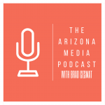 Arizona Media Podcast: Ron Wolfley In-Studio with Brad